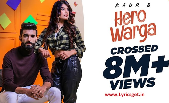 Hero Warga Song Lyrics - Punjabi Song | Kaur B , Raj Ranjodh