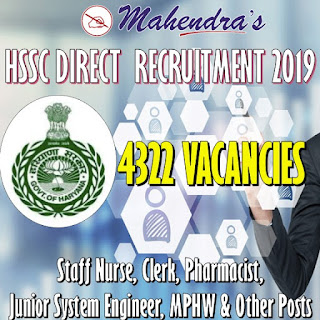 HSSC Direct Recruitment 2019 : Staff Nurse, Clerk, Pharmacist, Junior System Engineer, MPHW & Other Posts | 4322 Vacancies