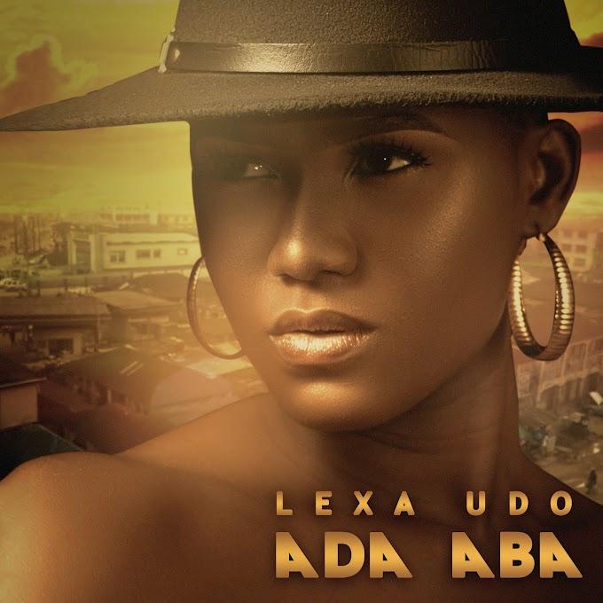 [MP3 DOWNLOAD]  Lexa Udo - Ada Aba