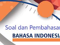 Soal dan Pembahasan Materi Profesional Mata Pelajaran Bahasa Indonesia MTs dan MA Persiapan AKG