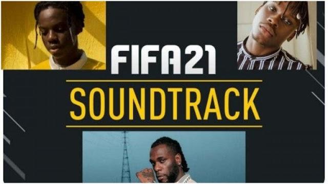 Rema, Burnaboy, Fireboy DML feature in FIFA 21 soundtrack