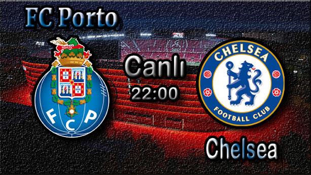 Porto - Chelsea canlı maç izle