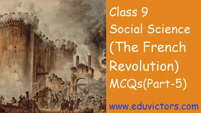 CBSE Class 9 - Social Science Chapter The French Revolution - Multiple Choice Questions (Part-5)(#eduvictors)(#cbse)(#Class9History)