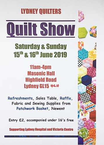 Lydney Quilters Exhibition June 2019, Lydney GL15 4HL