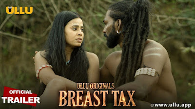 ❤️ Breast Tax  Ullu Web Series 2021 : Storyline, Wiki/Details, Cast and Review : Download  and Watch Online Free