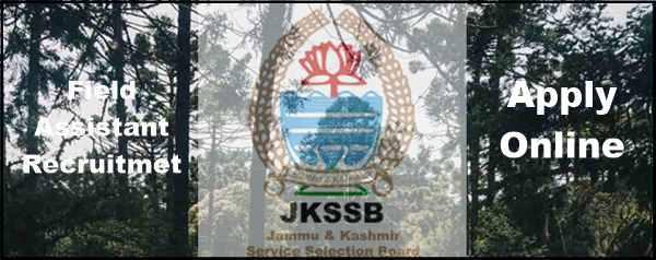 [J&K-Forest-Deptt] JKSSB Field Assistant Jobs 2021 Notification: Apply for 33 Posts @ssbjk.org.in