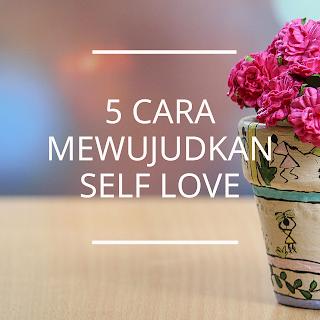 5 cara mewujudkan self love
