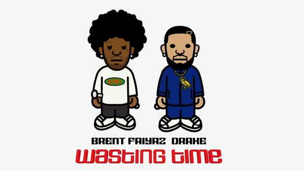 brent faiyaz drake wasting time song