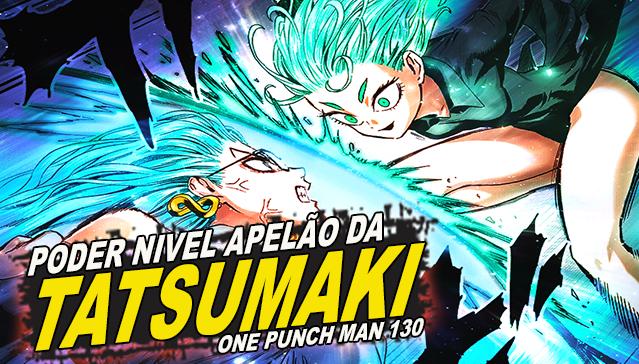 O PODER NIVEL APELÃO DE TATSUMAKI! Analise One Punch Man 130