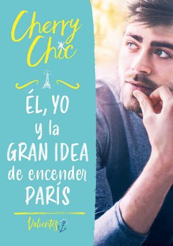 El, yo y la gran idea de encender París