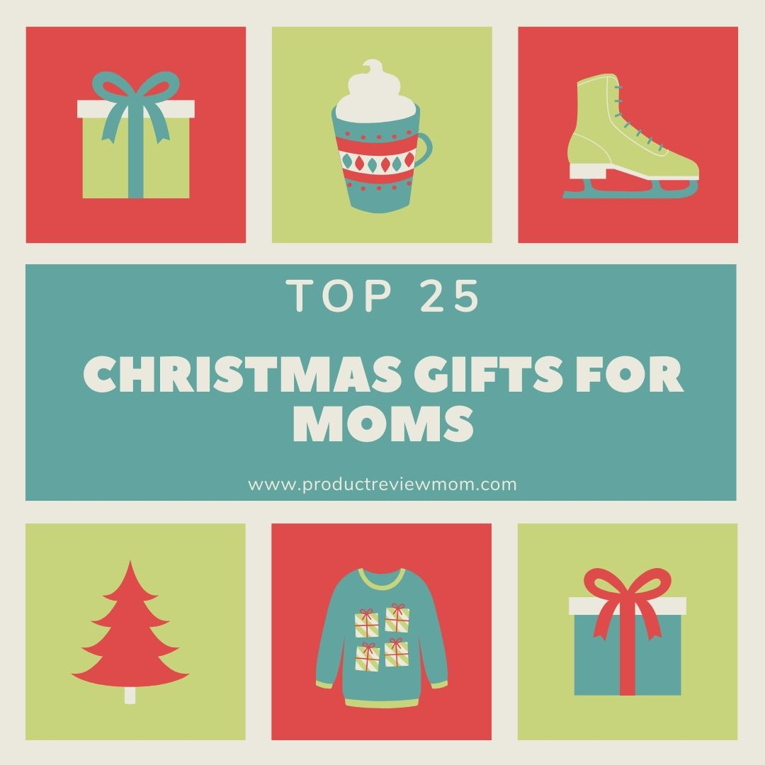 Top 25 Christmas Gifts for Moms