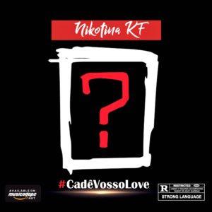 BAIXAR MP3     Nikotina KF - Cadê Vosso Love (feat. Niko Jr & Neyma Tamele)    2019