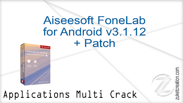 Aiseesoft FoneLab for Android 3.0.10 + Patch