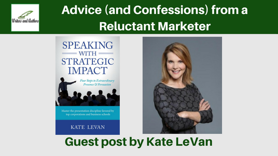 Advice (and Confessions) from a Reluctant Marketer, guest post by @katelevanauthor @iReadBookTours