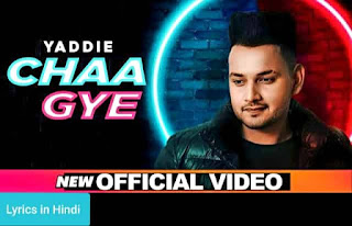 छा गए Chaa Gye Lyrics in Hindi | Yaddie