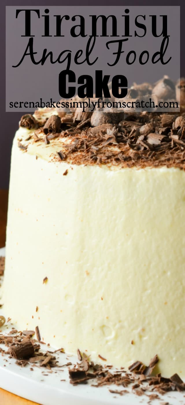 Tiramisu Angel Food Cake consists of light airy layers of angel food cake, liquor infused espresso, creamy mascarpone filling, and topped with chocolate curls is a favorite dessert recipe from Serena Bakes Simply From Scratch.