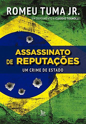 Assassinato de reputações - Um crime de Estado - Romeu Tuma Jr.