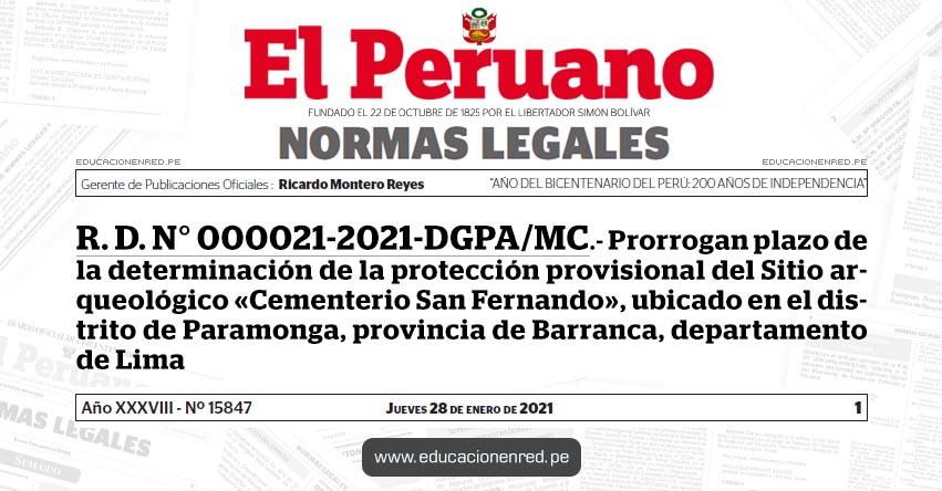 R. D. N° 000021-2021-DGPA/MC.- Prorrogan plazo de la determinación de la protección provisional del Sitio arqueológico «Cementerio San Fernando», ubicado en el distrito de Paramonga, provincia de Barranca, departamento de Lima