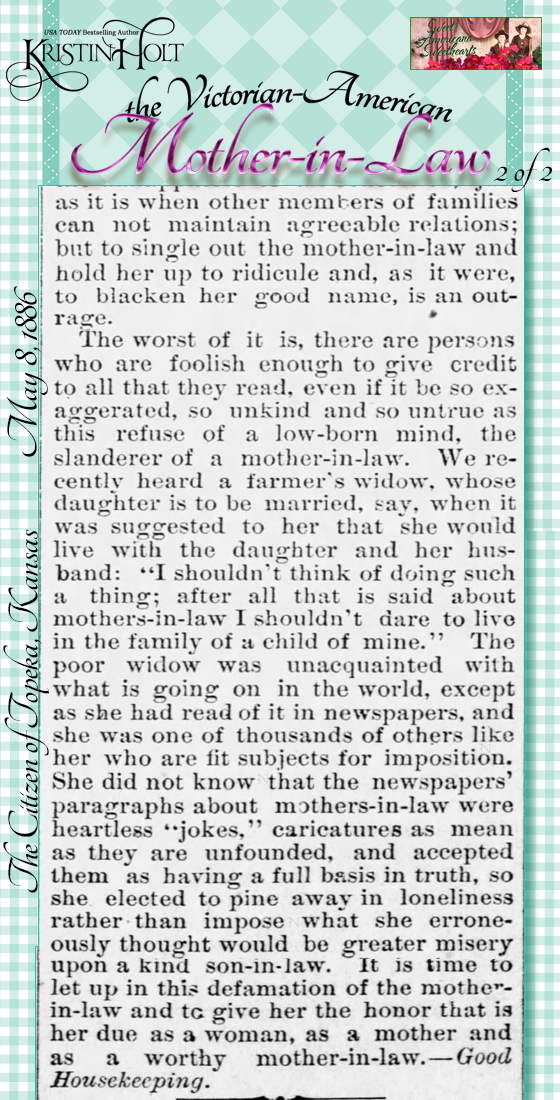 Kristin Holt | the Victorian-American Mother-in-Law. From The Citizen of Topeka, Kansas on May 8, 1886: Mothers-in-Law, a Few Words in Defense of a Much-Abused Class of Loving Women. Part 2 of 2.
