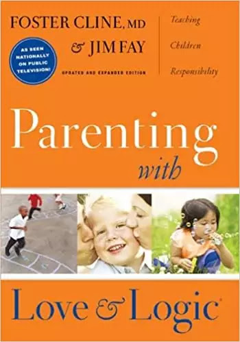 parenting-with-love-and-logic-by-foster-cline-and-jim-fay