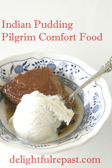 Indian Pudding - Pilgrim Comfort Food / www.delightfulrepast.com