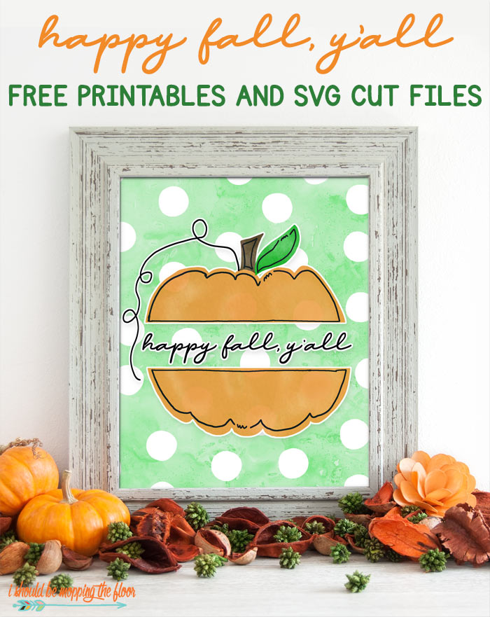 picture relating to Happy Fall Yall Printable referred to as Pleased Drop, Yall SVG and Printables i must be mopping