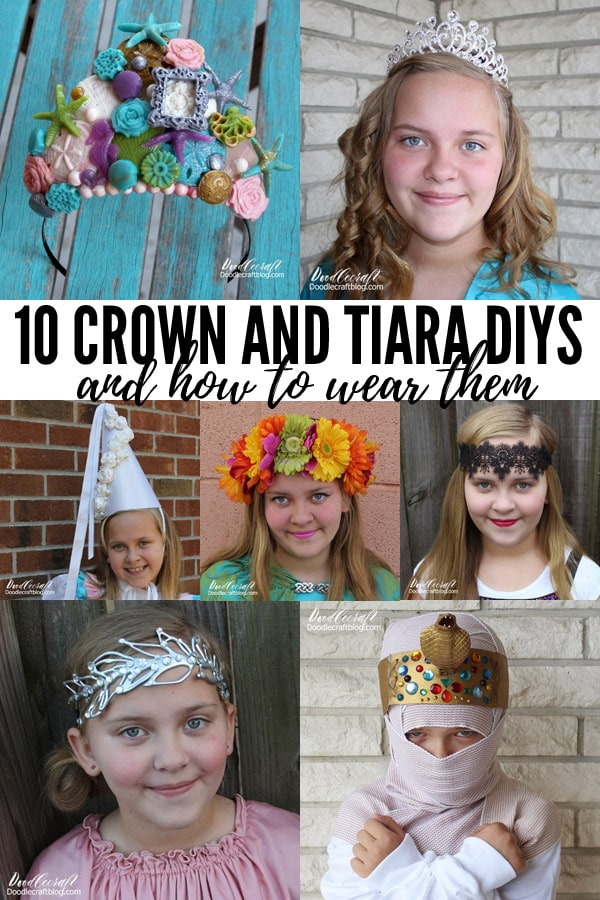 How to make 10 DIY Crowns or Tiaras Plus How to Wear Them!