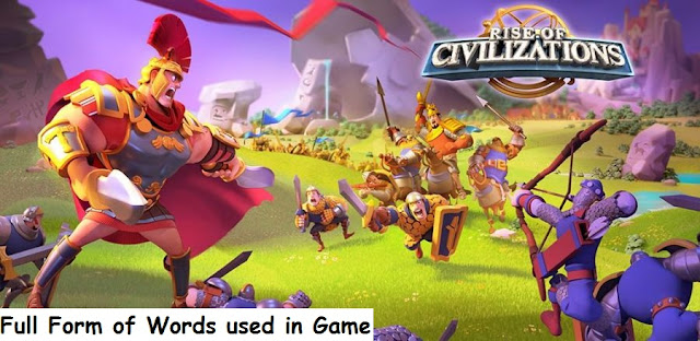 Rise of Kingdoms Game Full Form of Words used in the Game