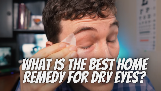What is the best home remedy for dry eyes?