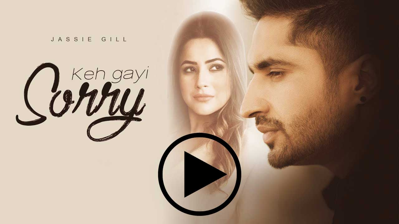 Keh Gayi Sorry Shehnaaz Gill And Jassie Gill New Latest Song