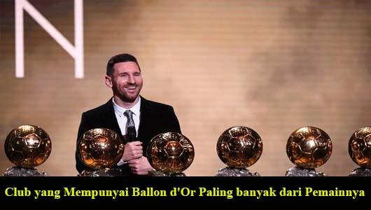 Club yang Mempunyai Ballon d'Or Paling banyak dari Pemainnya