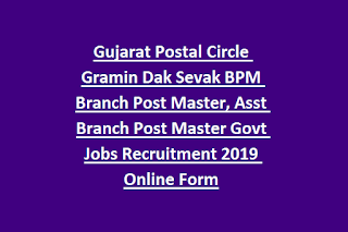Gujarat Postal Circle Gramin Dak Sevak BPM Branch Post Master, Asst Branch Post Master Govt Jobs Recruitment 2019 Online Form