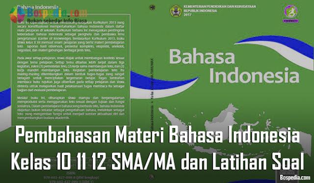 Pembahasan Materi Bahasa Indonesia Kelas 10 11 12 SMA/MA dan Latihan Soal
