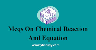 Mcqs on chemical reaction and equation