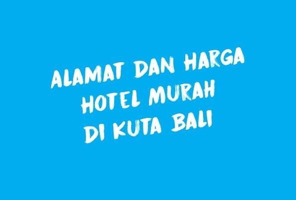Alamat Dan Harga Hotel Murah Di Kuta Bali