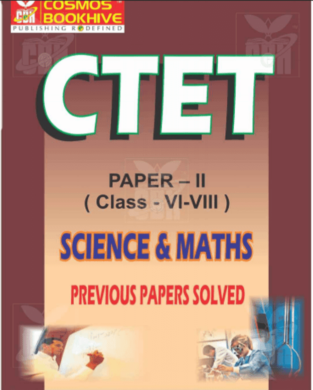 CTET Science and Maths Previous Papers Solved Pdf Book