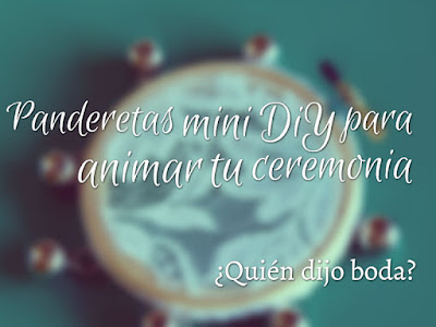 Panderetas mini DiY para animar tu ceremonia