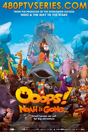 Download Ooops! Noah Is Gone (2015) 900MB Full Hindi Dual Audio Movie Download 720p Bluray Free Watch Online Full Movie Download Worldfree4u 9xmovies