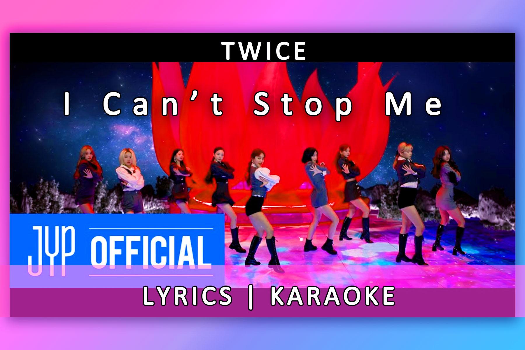 I Can't Stop Me   Lyrics   Karaoke   Twice