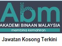 Jawatan Kosong Akademi Binaan Malaysia 30 Disember 2016