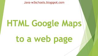 HTML - Adding Google Maps to Web Page