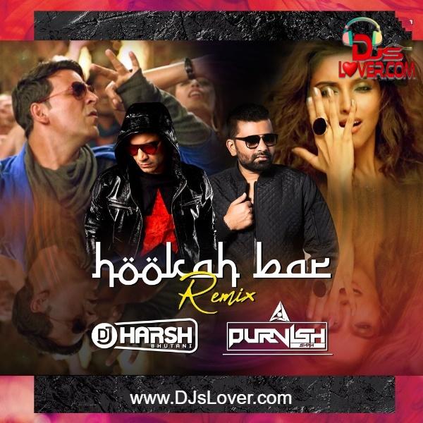 Hookah Bar Remix DJ Harsh Bhutani x DJ Purvish