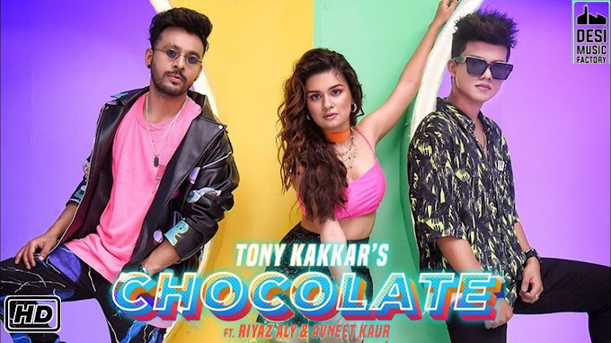 Chocolate Song Lyrics- Tony Kakkar ft Riyaz Aly and Avneet Kaur