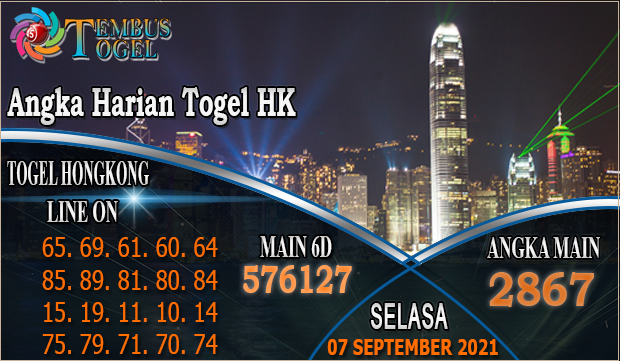 Angka Harian Togel HK, Selasa 07 September 2021 Tembus Togel