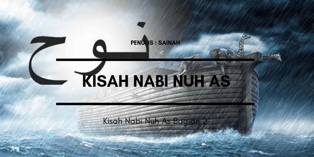 Kisah Nabi Nuh As Bagian 2