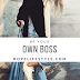 Be Your Own Boss - Dope Lifestyle
