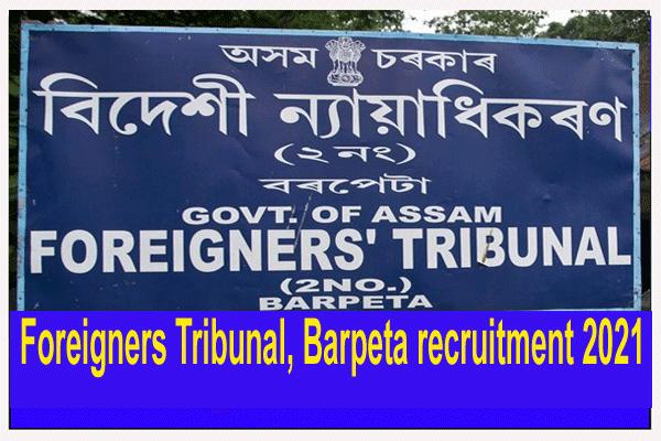 Foreigners Tribunal, Barpeta recruitment 2021