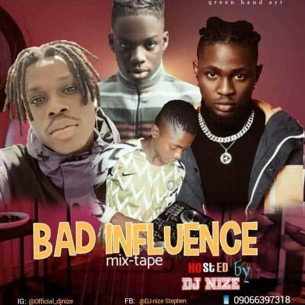 [Mixtape] DJ nize bad influence mix tape