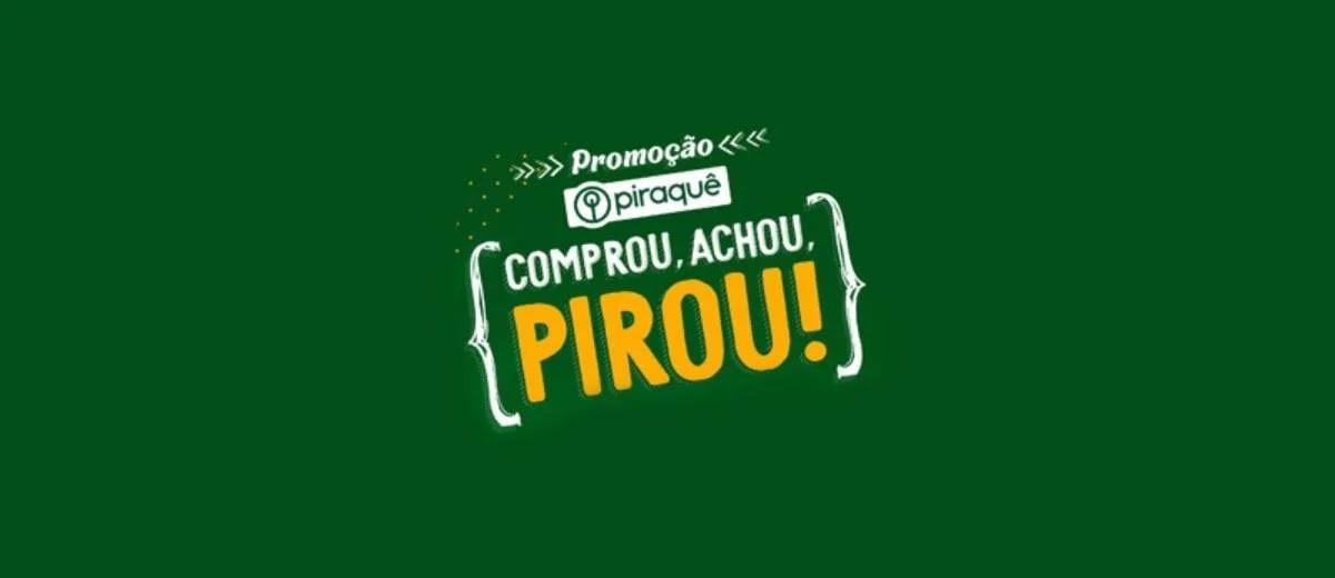 Promoção Piraquê 2020 Comprou Achou Pirou Até 10 Mil Reais - Achou Ganhou Prêmio