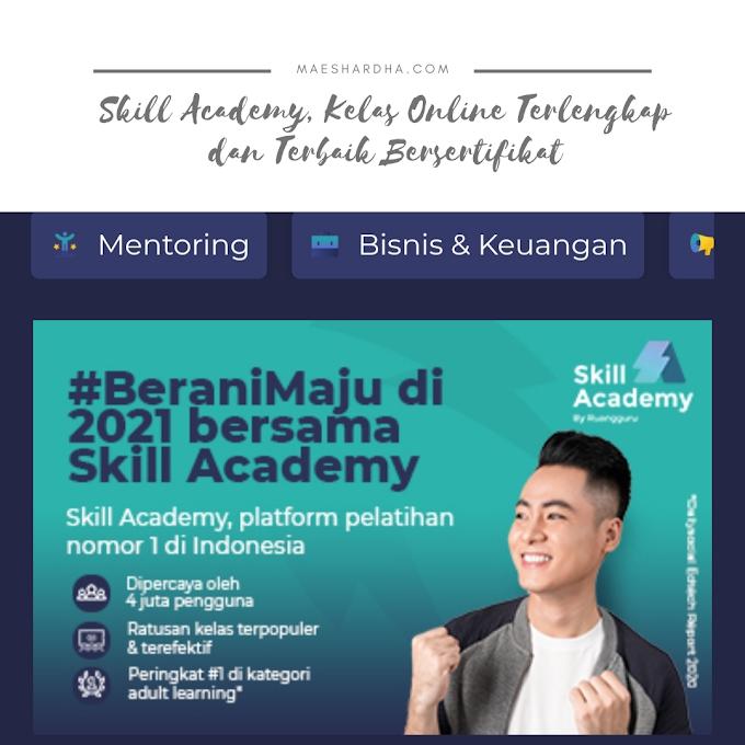 Skill Academy, Kelas Online Terlengkap dan Terbaik Bersertifikat